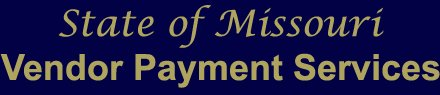 State of Missouri Vendor Payment Services
